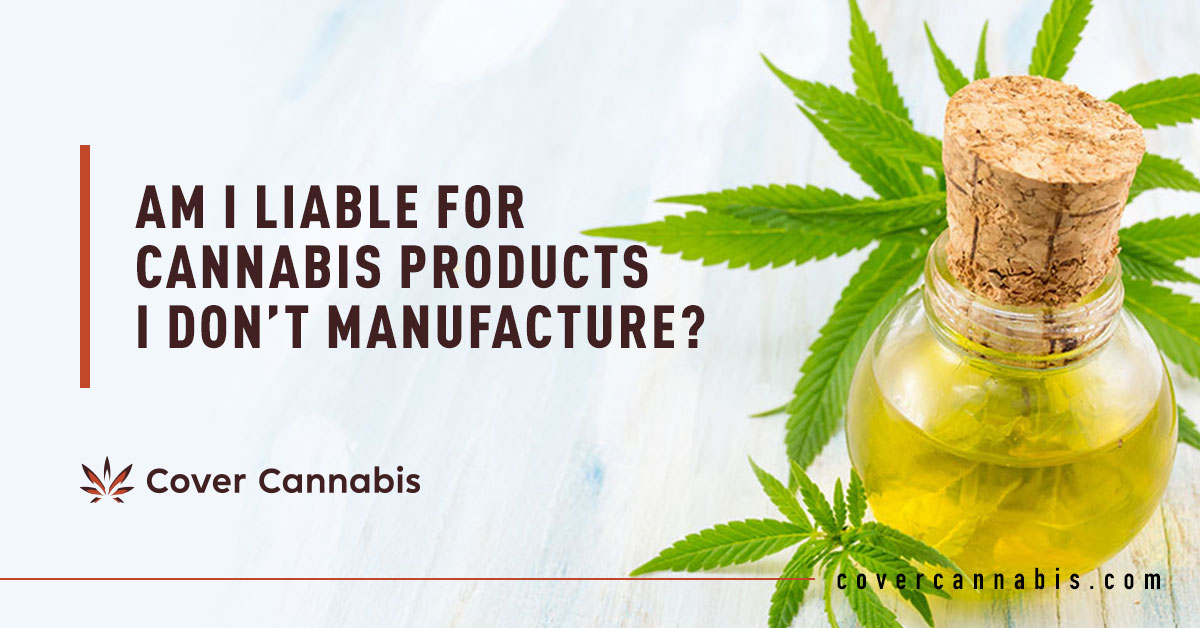 Oil in Glass Container with Cork - Banner Image for Am I Liable for Cannabis Products I Don't Manufacture Blog