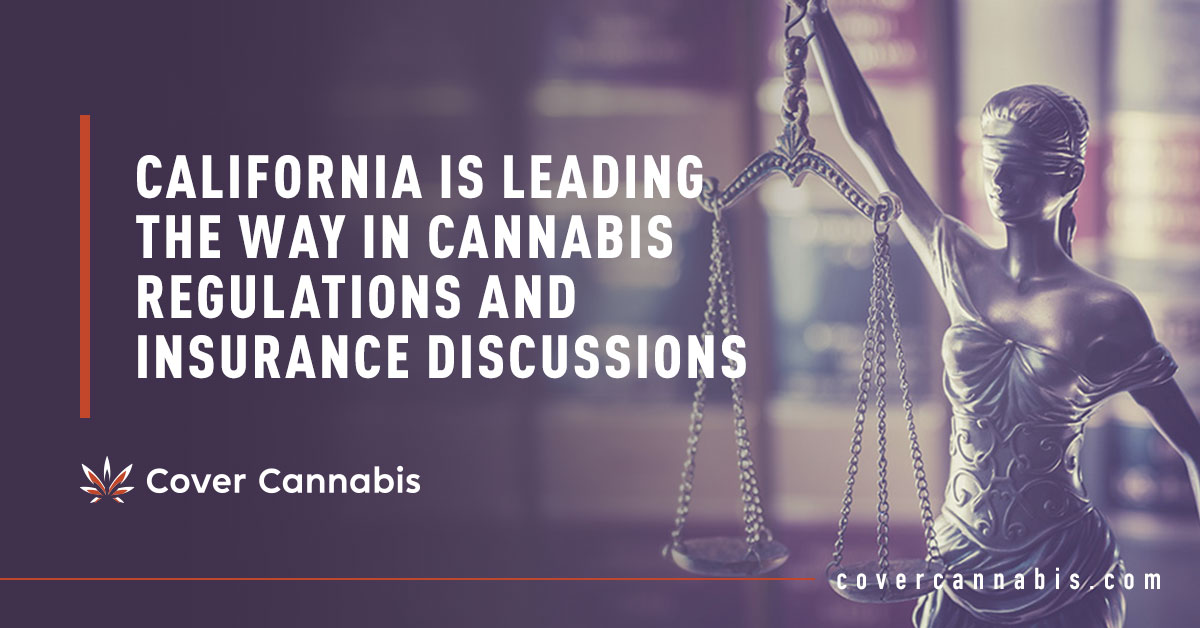 Cannabis Law - Banner Image for California is Leading the Way in Cannabis Regulations and Insurance Discussions Blog