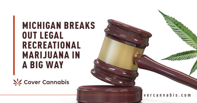 Michigan Cannabis Law - Banner Image for Michigan Breaks Out Legal Recreational Marijuana in a Big Way Blog