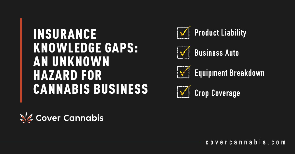 Cannabis Insurance Checklist - Banner Image for Insurance Knowledge Gaps: An Unknown Hazard for Cannabis Business Blog